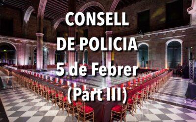 CONSELL DE POLICIA 5 de Febrer (Part III)