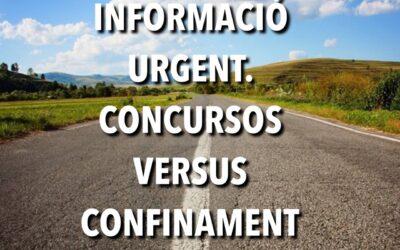 INFORMACIÓ URGENT. CONCURSOS VERSUS CONFINAMENTS.
